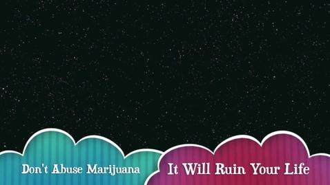 Thumbnail for entry Don't Abuse Marijuana