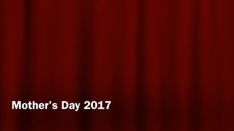 Thumbnail for entry Mother's Day 2017