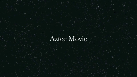 Thumbnail for entry Aztec Movie