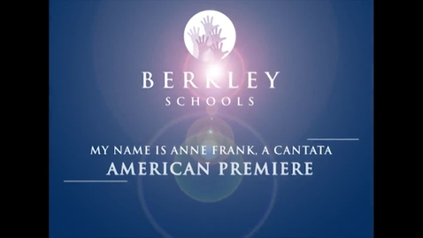 Thumbnail for entry 2013 BHS American Premiere of My Name is Anne Frank: A Cantata