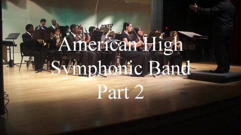 Thumbnail for entry AHS - Symphonic Band - 2012 - Part II