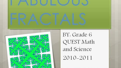Thumbnail for entry 6th Grade Fabulous Fractals
