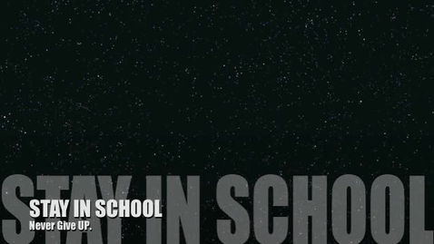 Thumbnail for entry Stay In School