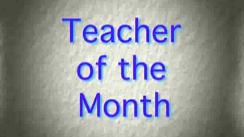 Thumbnail for entry Teacher of the Month