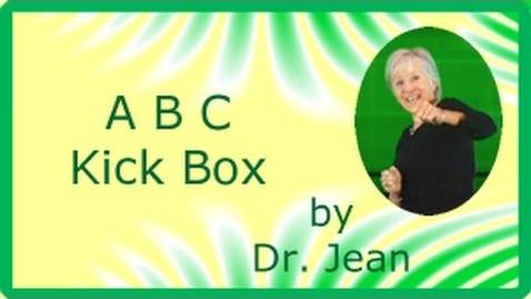 Thumbnail for entry A B C Kick Box by Dr  Jean
