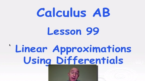 Thumbnail for entry Lynch - AP Calculus AB: Lesson 99