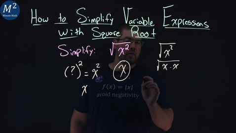 Thumbnail for entry How to Simplify Variable Expressions with Square Root | Simplify √(x²) | Part 1 of 4 | Minute Math