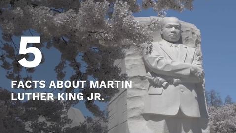 Thumbnail for entry Five facts about Martin Luther King Jr.