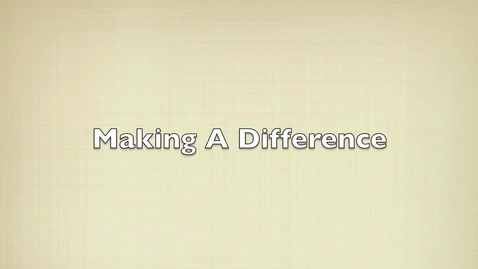 Thumbnail for entry Making a Difference