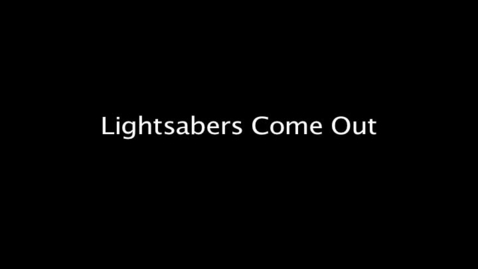 Thumbnail for entry 10 second lightsaber trial #2