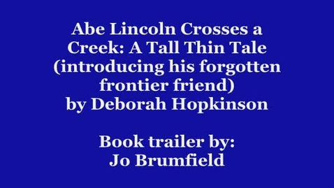 Thumbnail for entry Abe Lincoln Crosses a Creek