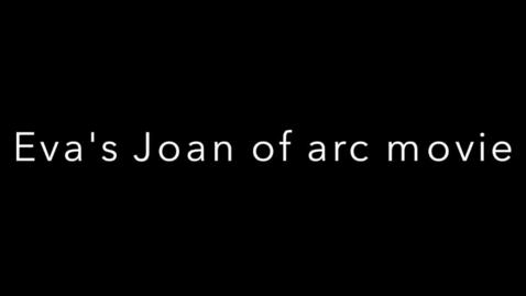 Thumbnail for entry Eva's Joan of arc movie