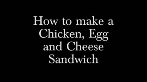 Thumbnail for entry How to make a Chicken, Egg and Cheese Sandwich by QFox