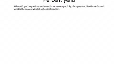 Thumbnail for entry Percent yeild example