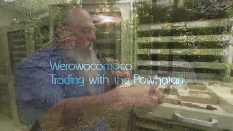 Thumbnail for entry Virginia's First People, Segment 7 — Werowocomoco: Trading with the Powhatan