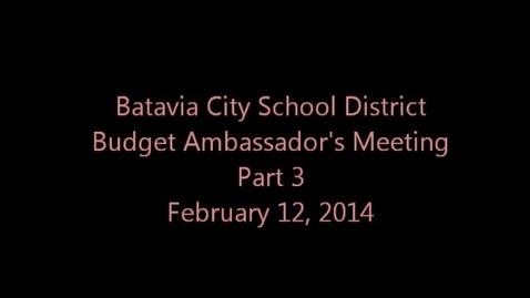 Thumbnail for entry Budget Ambassador's Meeting - 2/12/14 - Part 3