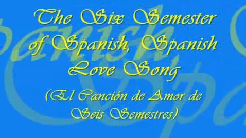 Thumbnail for entry Six Semesters of Spanish Love Song