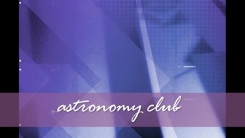 Thumbnail for entry The Astronomy Club at Mountain Pointe