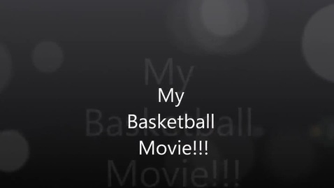 Thumbnail for entry My Basketball Movie
