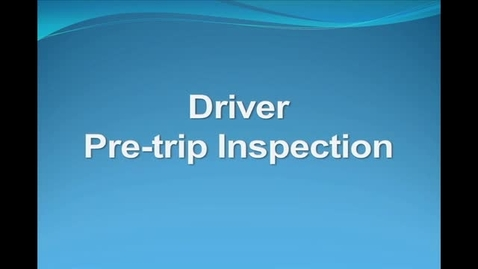 Thumbnail for entry Driver Pre-Trip Inspection