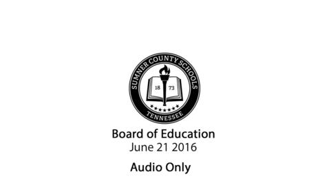 Thumbnail for entry June 21 2016 Regular Meeting