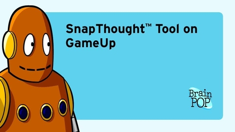 Thumbnail for entry BrainPOP Snapthought™ Tool on GameUp