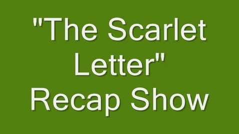 Thumbnail for entry Scarlet Letter Recap Show part 1