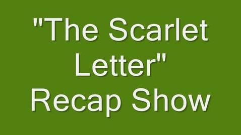 Thumbnail for entry Scarlet Letter Recap Show part 1