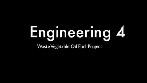 Thumbnail for entry 2012 Engineering 4 Waste Vegetable Conversion