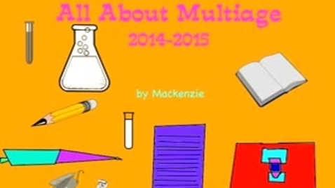 Thumbnail for entry All About Multiage (2014-2015) by Mackenzie (Mrs. Shar)