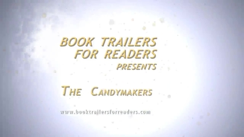 Thumbnail for entry The CandyMakers Book Trailer