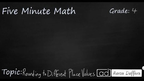 Thumbnail for entry 4th Grade Math Rounding Numbers to Different Place Values