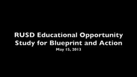 Thumbnail for entry RUSD Educational Opportunity Study for Blueprint and Action