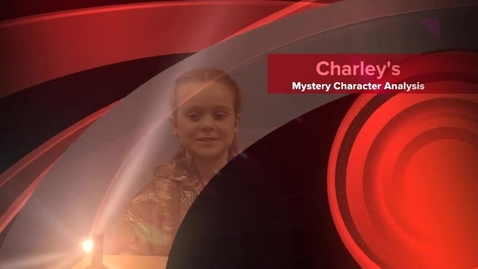 Thumbnail for entry Charley's Mystery Character Analysis