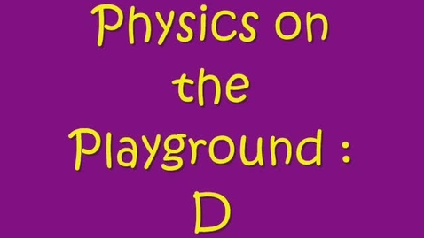 Thumbnail for entry Physics on the Playground