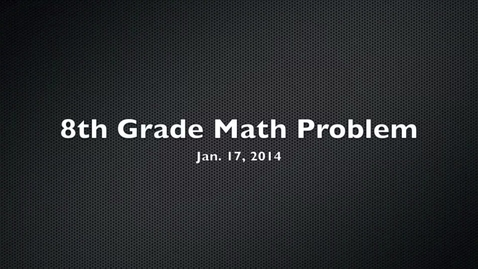Thumbnail for entry HJHMS 8th Grade Jan. 17 Math Problem - 1