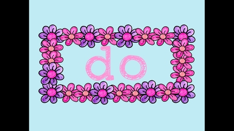"""Thumbnail for entry Do- Sight Word Song to teach the word """"do"""""""