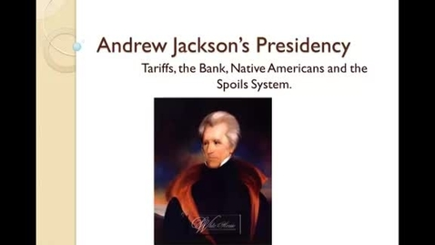 Thumbnail for entry Andrew Jacksons Presidency Part 1- Spoils System and Nullification