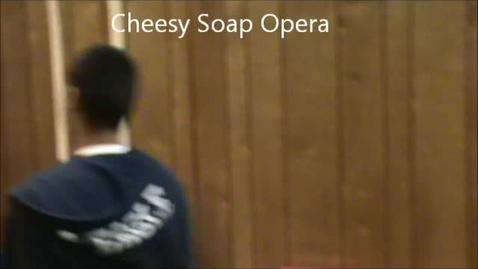Thumbnail for entry Cheesy Soap Opera