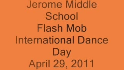 Thumbnail for entry Jerome Middle School Flash Mob For International Dance Day