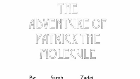 Thumbnail for entry The Adventure of Patrick the Molecule