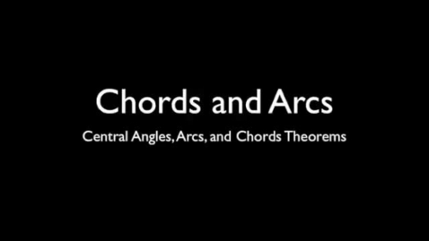 Thumbnail for entry Central Angles, Chords, and Arcs Theorems