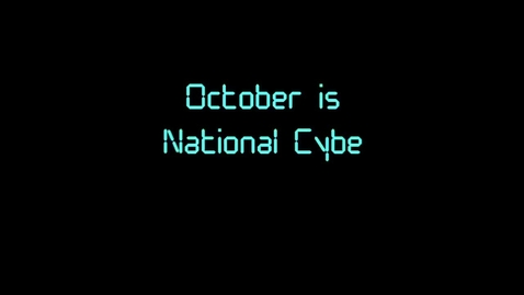 Thumbnail for entry National Cyber Security Awareness Month