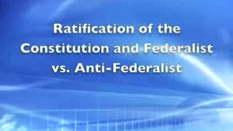 Thumbnail for entry Federalist vs. Anti-Federalists
