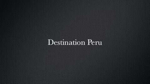 Thumbnail for entry Destination peru