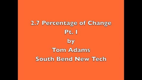 Thumbnail for entry 2.7 Percent of Change