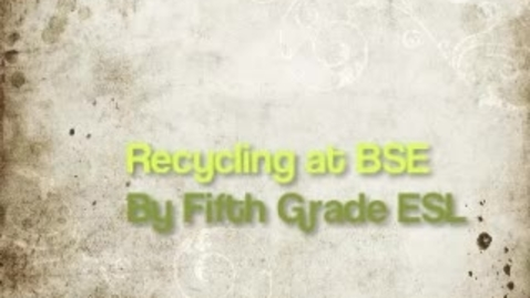 Thumbnail for entry BSE Recycling Maniacs