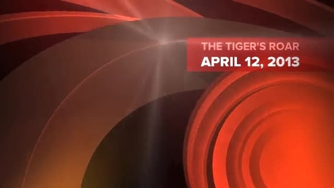 Thumbnail for entry The Tiger's Roar - April 12, 2013