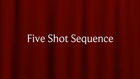 Thumbnail for entry Five Shot Sequence-William