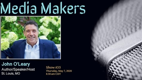 Thumbnail for entry Media Makers show #35 - John O'Leary